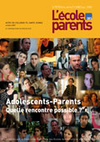 Adolescents-parents, quelle rencontre possible ?