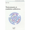 Toxicomanie et conduites addictives